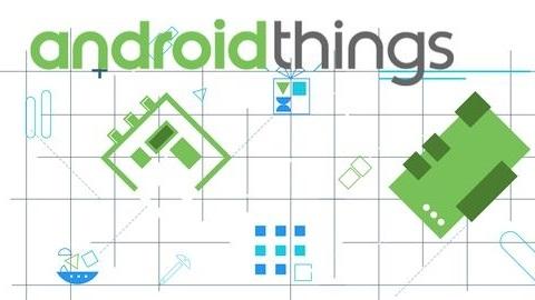 Nesnelerin interneti için geliştirilen  Android Things 1.0 yayımlandı