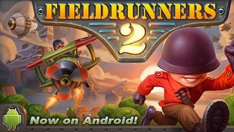 Fieldrunners 2 Android oyunu iOS'tan sonra yayında