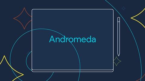 Google, Andromeda işletim sistemli tablet-dizüstü melezi geliştiriyor
