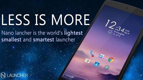 Nano Launcher Android Uygulaması