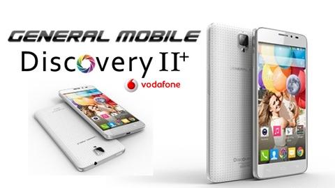 Vodafone General Mobile Discovery II+ Cihaz Kampanyası
