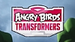 Angry Birds Transformers i�in ilk tan�t�m videosu
